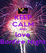KEEP CALM AND love Bonfire Night - Personalised Poster A4 size