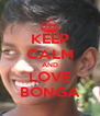 KEEP CALM AND LOVE BONGA - Personalised Poster A4 size