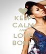 KEEP CALM AND LOVE BONI.. - Personalised Poster A4 size