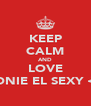 KEEP CALM AND LOVE BONIE EL SEXY <3 - Personalised Poster A4 size