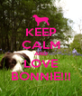 KEEP CALM AND LOVE BONNIE!!! - Personalised Poster A4 size