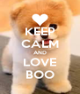 KEEP CALM AND LOVE BOO - Personalised Poster A4 size