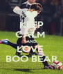 KEEP CALM  AND LOVE  BOO BEAR - Personalised Poster A4 size