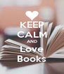KEEP CALM AND Love Books - Personalised Poster A4 size