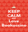 KEEP CALM AND Love Bookuccino - Personalised Poster A4 size