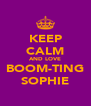 KEEP CALM AND LOVE BOOM-TING SOPHIE - Personalised Poster A4 size