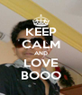 KEEP CALM AND LOVE BOOO - Personalised Poster A4 size