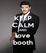 KEEP CALM AND love booth - Personalised Poster A4 size