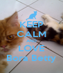 KEEP CALM AND LOVE Bora Betty - Personalised Poster A4 size