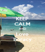 KEEP CALM AND Love Boracy - Personalised Poster A4 size