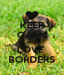 KEEP CALM AND LOVE  BORDERS - Personalised Poster A4 size