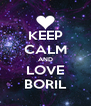 KEEP CALM AND LOVE BORIL - Personalised Poster A4 size