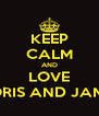 KEEP CALM AND LOVE BORIS AND JAMIE - Personalised Poster A4 size