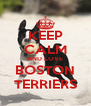 KEEP CALM AND LOVE BOSTON TERRIERS - Personalised Poster A4 size
