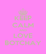 KEEP CALM AND LOVE BOTCHAY - Personalised Poster A4 size