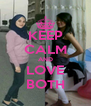 KEEP CALM AND LOVE BOTH - Personalised Poster A4 size