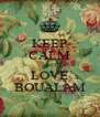 KEEP CALM AND LOVE BOUALAM - Personalised Poster A4 size