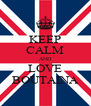KEEP CALM AND LOVE BOUTAINA - Personalised Poster A4 size