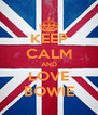 KEEP CALM AND LOVE BOWIE - Personalised Poster A4 size