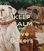 KEEP CALM AND Love  Boxers - Personalised Poster A4 size
