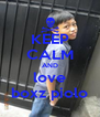 KEEP CALM AND love boxz piolo - Personalised Poster A4 size