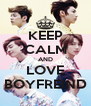 KEEP CALM AND LOVE BOYFREIND - Personalised Poster A4 size