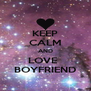KEEP CALM AND LOVE   BOYFRIEND - Personalised Poster A4 size