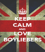 KEEP CALM AND LOVE BOYLIEBERS - Personalised Poster A4 size
