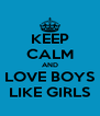 KEEP CALM AND LOVE BOYS LIKE GIRLS - Personalised Poster A4 size