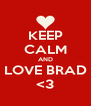 KEEP CALM AND LOVE BRAD <3 - Personalised Poster A4 size