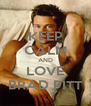 KEEP CALM AND LOVE BRAD PITT - Personalised Poster A4 size