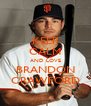 KEEP CALM AND LOVE BRANDON CRAWFORD - Personalised Poster A4 size