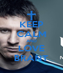 KEEP CALM AND LOVE BRANT - Personalised Poster A4 size