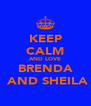 KEEP CALM AND LOVE BRENDA  AND SHEILA - Personalised Poster A4 size