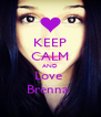 KEEP CALM AND Love  Brenna  - Personalised Poster A4 size