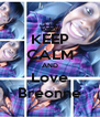 KEEP CALM AND Love Breonne - Personalised Poster A4 size
