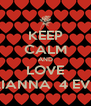 KEEP CALM AND LOVE BRIANNA  4 EVER - Personalised Poster A4 size