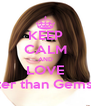 KEEP CALM AND LOVE Brighter than Gems Fany - Personalised Poster A4 size