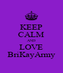 KEEP CALM AND LOVE BriKayArmy - Personalised Poster A4 size