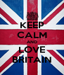 KEEP CALM AND LOVE BRITAIN - Personalised Poster A4 size