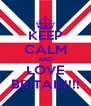 KEEP CALM AND LOVE BRITAIN!!! - Personalised Poster A4 size