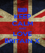 KEEP CALM AND LOVE BRITAIN X - Personalised Poster A4 size