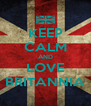 KEEP CALM AND LOVE BRITANNIA - Personalised Poster A4 size