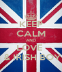 KEEP CALM AND LOVE  BRITISH & IRISH BOYBANDS - Personalised Poster A4 size
