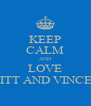 KEEP CALM AND LOVE BRITT AND VINCENT - Personalised Poster A4 size