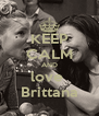 KEEP CALM AND love  Brittana - Personalised Poster A4 size