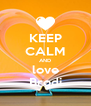 KEEP CALM AND love Brodi - Personalised Poster A4 size