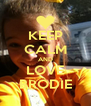 KEEP CALM AND LOVE BRODIE - Personalised Poster A4 size