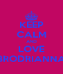 KEEP CALM AND LOVE BRODRIANNA - Personalised Poster A4 size