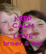 KEEP CALM AND LOVE broer & zus - Personalised Poster A4 size